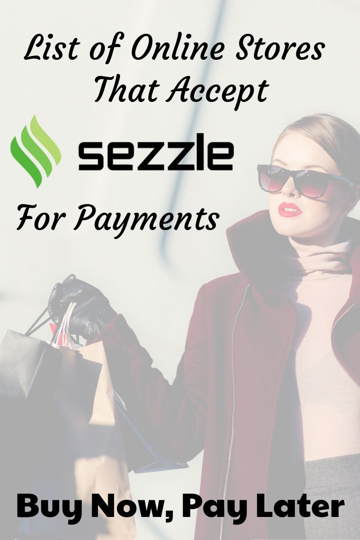 Online Stores That Accept Sezzle To Buy Now Pay Later So You Can Make Payments With This Deferred Billing Option Buynowpay Stuff To Buy Buy Now Online Store