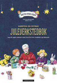 Karsten og Petras juleverkstedbok: lag din egen julepynt med trinn-for-trin