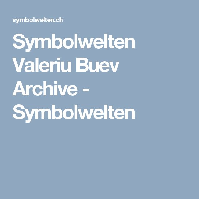 Symbolwelten  Valeriu Buev Archive - Symbolwelten