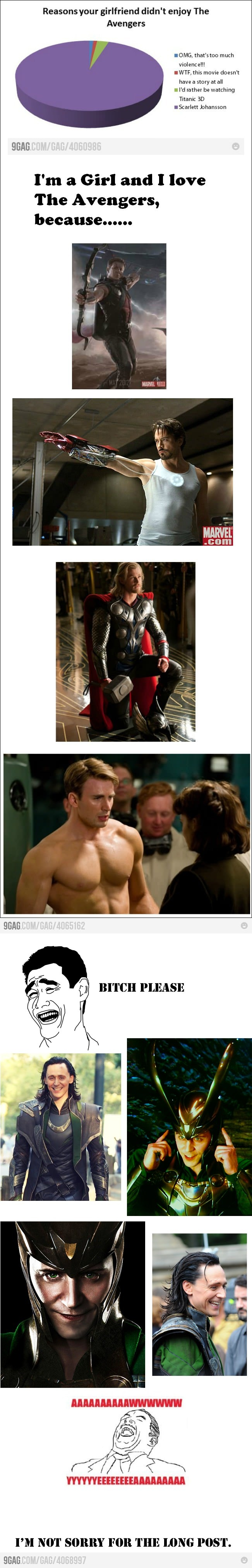 yes, me too. im a girl and i thought the avengers was amazing. but loki and capitain america were my favourite