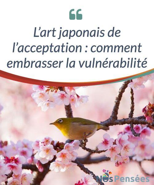 L'art japonais de l'acceptation : comment embrasser la vulnérabilité  Pour les Japonais-es, se retrouver dépourvu-e de tout à un moment donné de la vie peut permettre le #franchissement d'une étape vers la lumière et une connaissance #incroyables. Accepter sa propre #vulnérabilité est une forme de courage et le mécanisme qui ouvre à l'art sain de la résilience, là où on ne perd jamais le cap ni l'envie de vivre.  #Psychologie