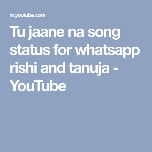 Tu jaane na song status for whatsapp rishi and tanuja - YouTube