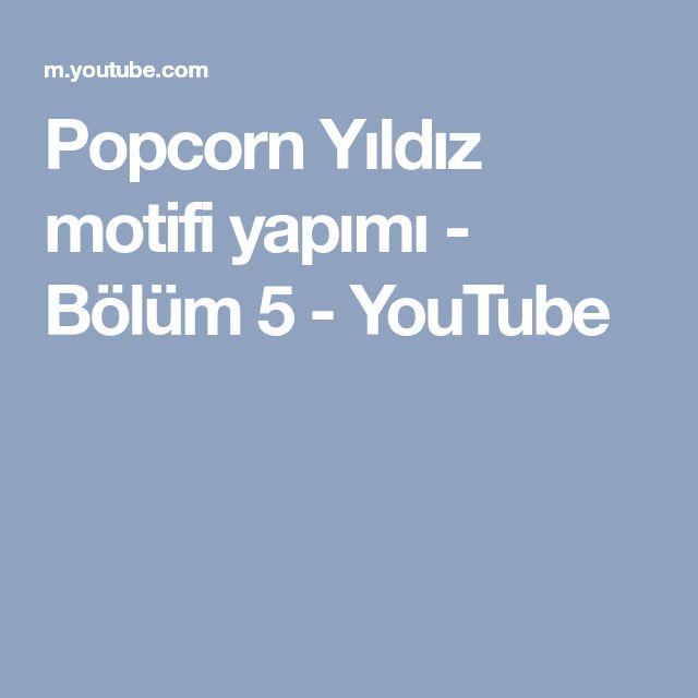 Popcorn Yıldız motifi yapımı - Bölüm 5 - YouTube