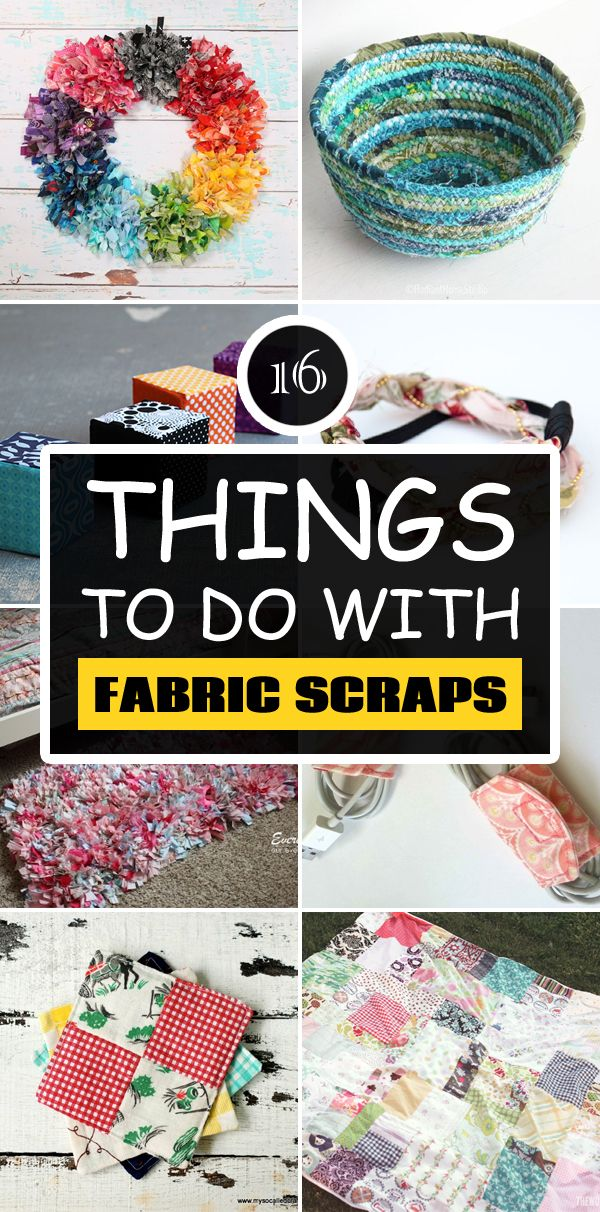 16 Creative, Easy and Fun Things To Do with Fabric Scraps