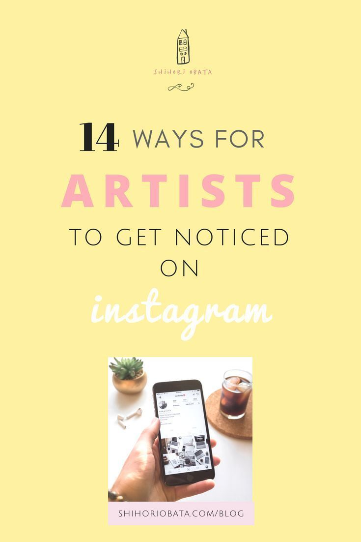 14 Ways To Get Your Art Noticed On Instagram Name For Instagram Instagram Creative Selling Art Online