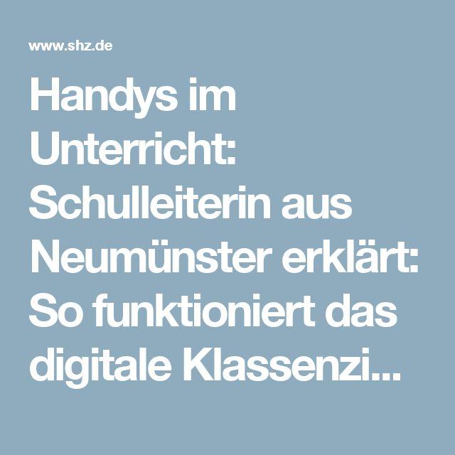 Handys im Unterricht: Schulleiterin aus Neumünster erklärt: So funktioniert das digitale Klassenzimmer | shz.de