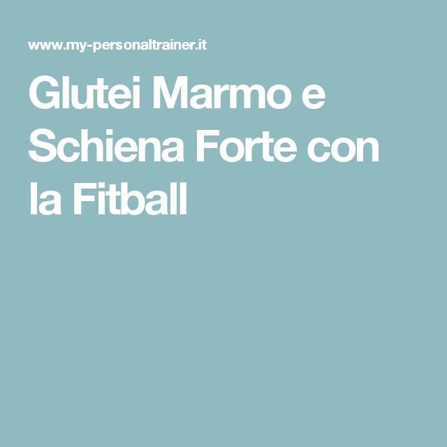 Glutei Marmo e Schiena Forte con la Fitball