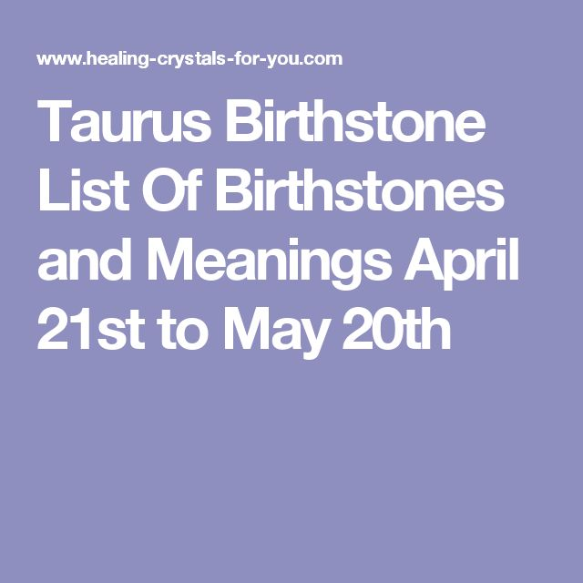 Taurus Birthstone List Of Birthstones and Meanings April 21st to May 20th