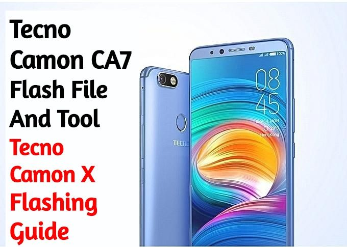 Tecno CA7 Flash File And Tool How To Flash Tecno Camon X CA7
