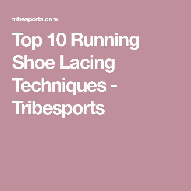 Top 10 Running Shoe Lacing Techniques - Tribesports