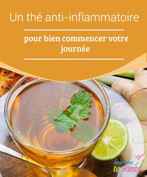 Un thé #anti-inflammatoire pour bien commencer votre journée   Ce thé anti-inflammatoire va vous aider à faire #face à ces #matinées durant lesquels les maux de tête ou les #douleurs musculaires vous assaillent.