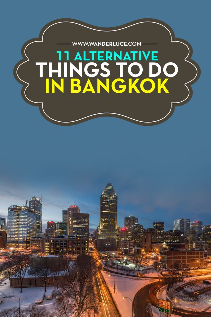 HERE ARE 11 ALTERNATIVE THINGS TO DO IN BANGKOK... CLICK HERE TO DISCOVER COOL…