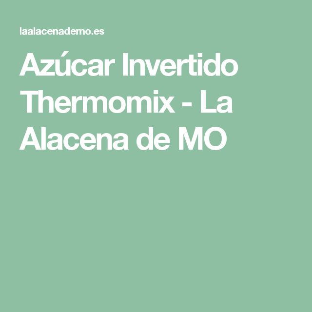 Azúcar Invertido Thermomix - La Alacena de MO