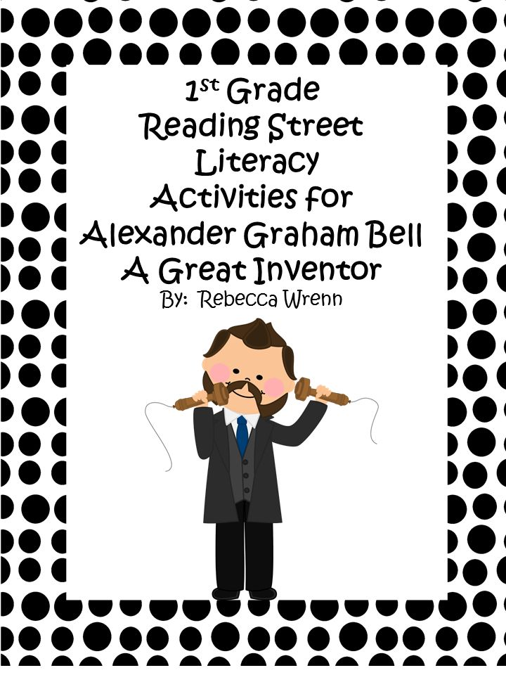First Grade Reading Street Alexander Graham Bell Literacy Activities