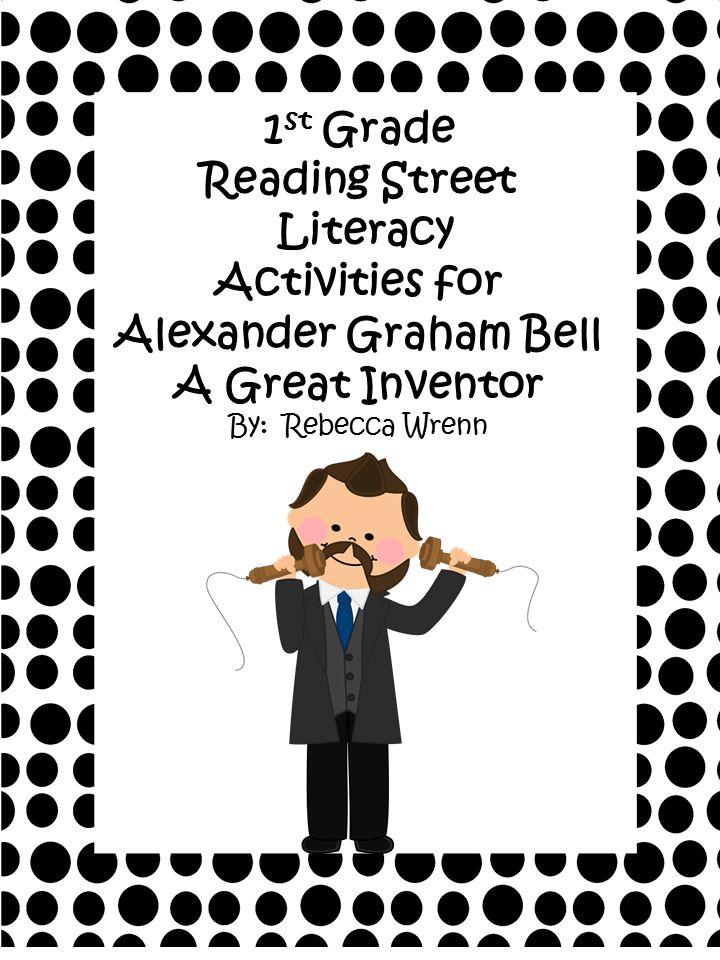 First Grade Reading Street Alexander Graham Bell Literacy Activities