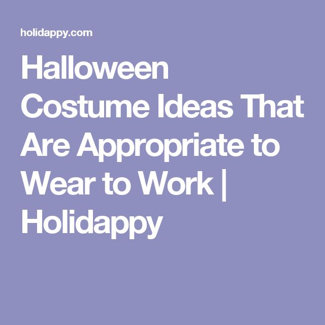 Halloween Costume Ideas That Are Appropriate to Wear to Work | Holidappy