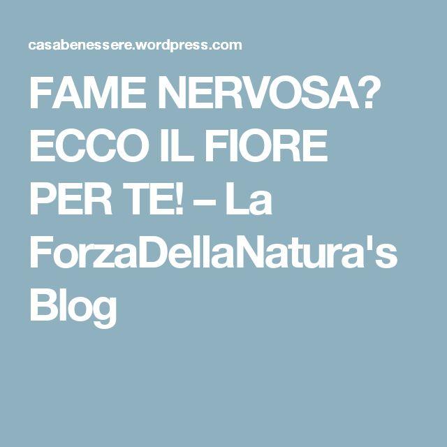 FAME NERVOSA? ECCO IL FIORE PER TE! – La ForzaDellaNatura's Blog