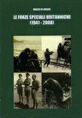 - Le forze speciali britanniche (1941-2008) - Sempre affascinanti le storie dello S.A.S. durante il secondo conflitto mondiale nel Nord Africa!