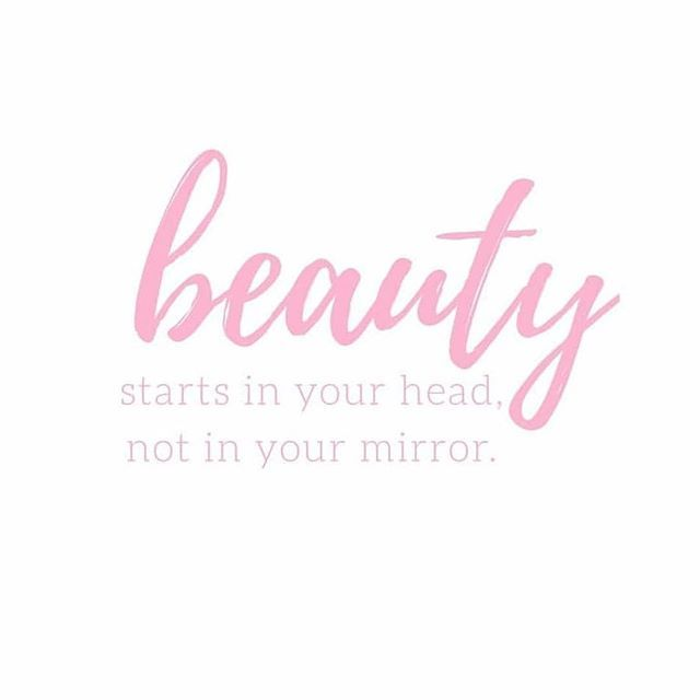 Inspirational Beauty Quote Beauty Starts In Your Head Not In Your Mirror Get More Qoutes Tips And Ins Beauty Quotes Inspirational Mirror Quotes Beauty Quotes
