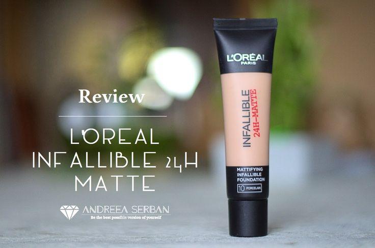 L'Oreal Infallible 24h- Matte   Review   Andreea Şerban #beauty #blogger