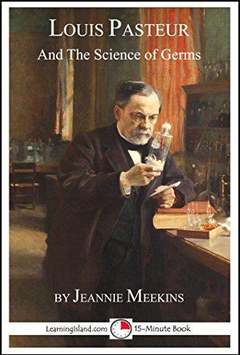 Louis Pasteur and the Science of Germs: A 15-Minute Biogr... https://www.amazon.com/dp/B06XGL1VWD/ref=cm_sw_r_pi_dp_x_CbCDzbC76ZKMB