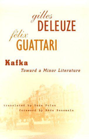 Deleuze, Guattari.  Kafka. Por una literatura menor.