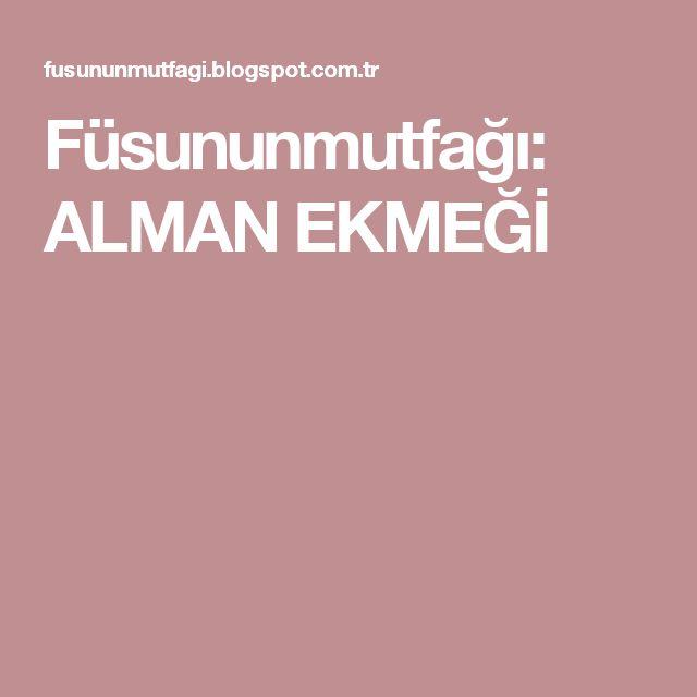 Füsununmutfağı: ALMAN EKMEĞİ