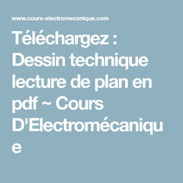 Téléchargez : Dessin technique lecture de plan en pdf ~ Cours D'Electromécanique