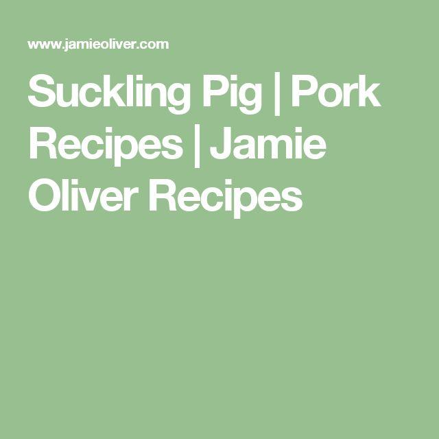 Suckling Pig | Pork Recipes | Jamie Oliver Recipes