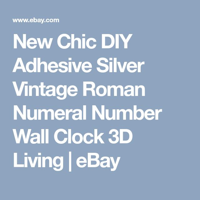 New Chic DIY Adhesive Silver Vintage Roman Numeral Number Wall Clock 3D Living | eBay