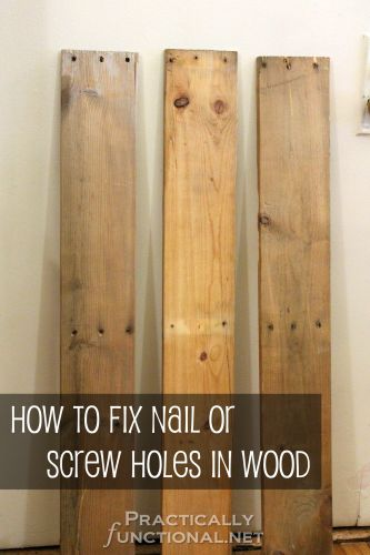 How To Fix Nail Or Screw Holes In Reclaimed Wood   Practically Functional