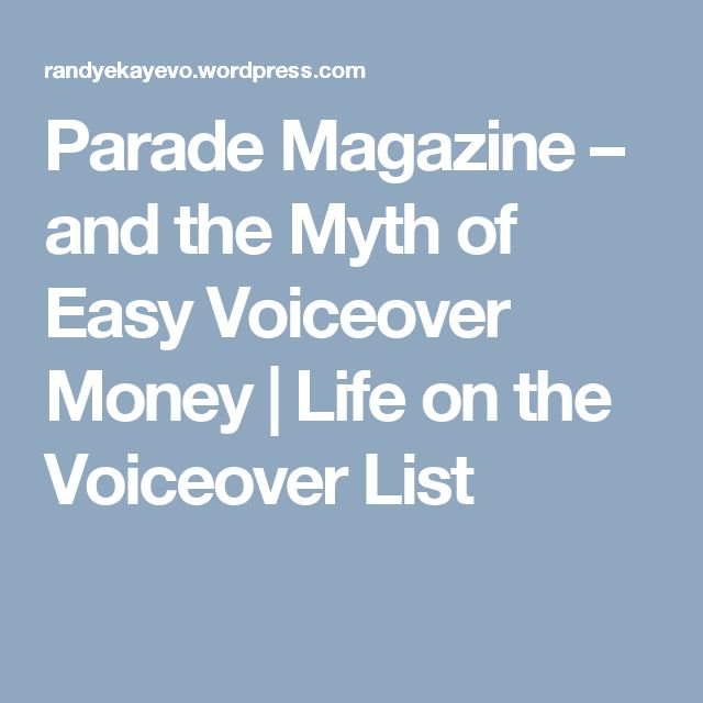 Parade Magazine – and the Myth of Easy Voiceover Money | Life on the Voiceover List