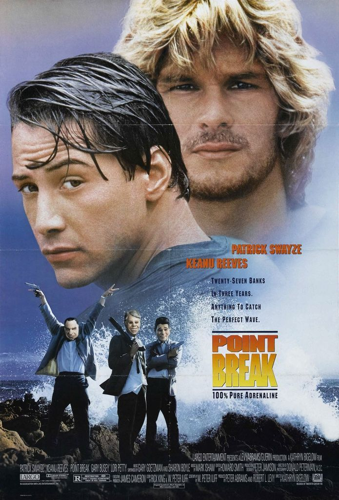 Point Break (1991). Director: Kathryn Bigelow. Cast: Keanu Reeves, Patrick Swayze, Lori Petty, Gary Busey, John C. McGinley, James LeGros
