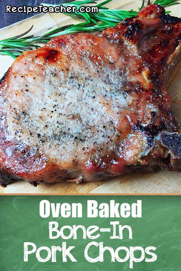 Oven Baked Bone-In Pork Chops - RecipeTeacher   Recipe ...