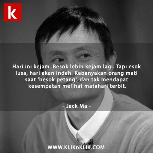Tidak ada kata menyerah untuk seorang Jack Ma! #jackma #alibaba #quotes #qotd #kliknklik