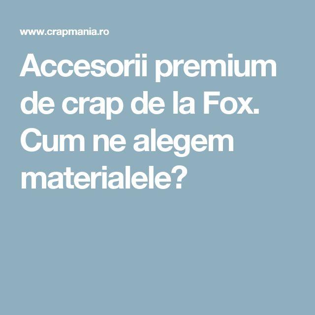 Accesorii premium de crap de la Fox. Cum ne alegem materialele?