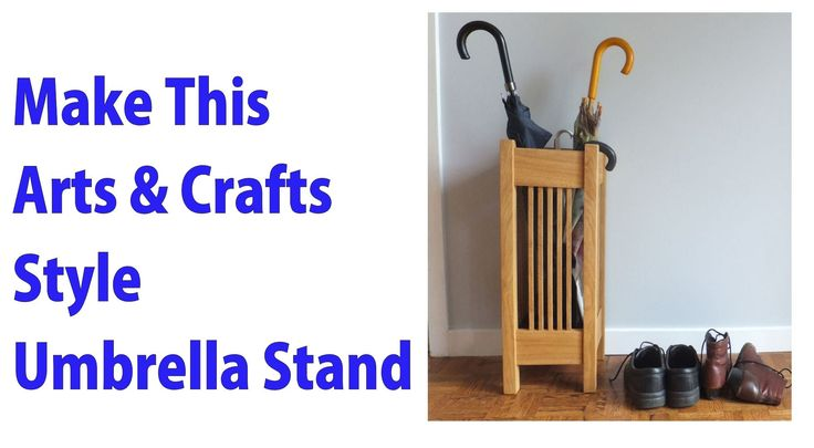 Make an Arts and Crafts Style Umbrella Stand.