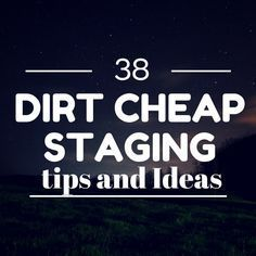 These dirt cheap home staging ideas will help tip buyers in your favor. The stats prove it out. These cheap tips will help you get more for your sellers and