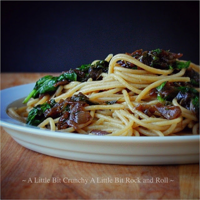 A Little Bit Crunchy A Little Bit Rock and Roll: Pasta with Caramelized Onions and Spinach