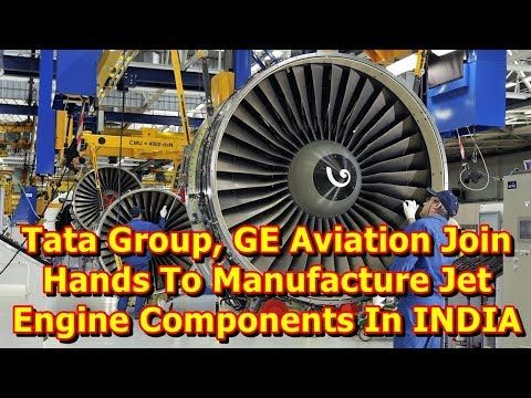 "Tata Group, GE Aviation Join Hands To Manufacture Jet Engine Components In INDIA. Industrial conglomerates GE and the Tata Group have entered into a pact to manufacture ""CFM International LEAP"" engine components in India, for the global supply chain, a company statement said in..."