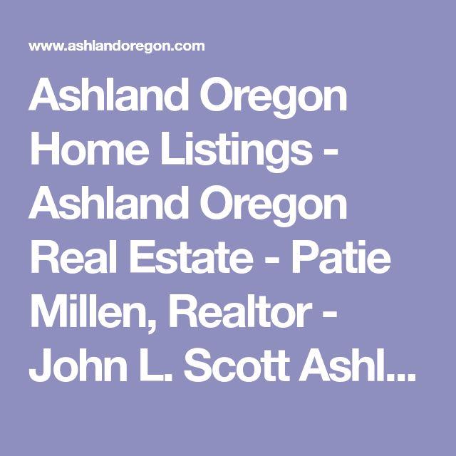 Ashland Oregon Home Listings - Ashland Oregon Real Estate - Patie Millen, Realtor - John L. Scott Ashland Ashland, Oregon, Ashland real estate, Ashland Oregon real estate, Ashland homes for sale, search the mls, search for homes, homes for sale, Southern Oregon,