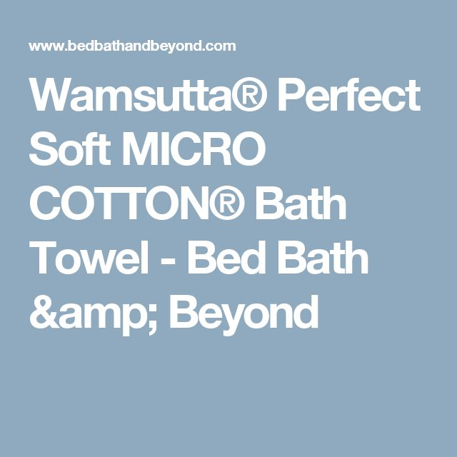 Wamsutta® Perfect Soft MICRO COTTON® Bath Towel - Bed Bath & Beyond