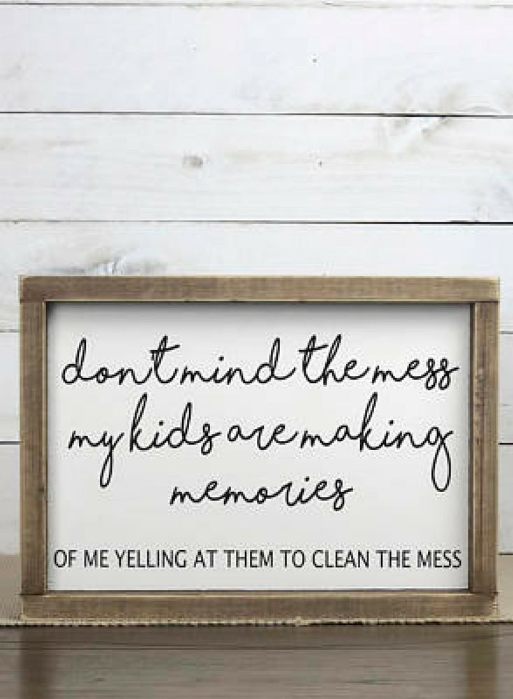 Don't mind the mess, My kids are making memories.. of me yelling at them to clean the mess! Funny signs, Sign Sayings, wood sign, Farmhouse humor, Funny gift idea, Mothers day gift, Farmhouse decor, Farmhouse sign, Rustic decor, home decor, rustic sign #ad