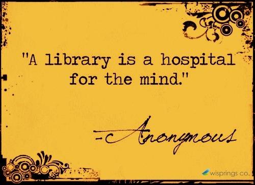 Una Biblioteca es un hospital para la mente.