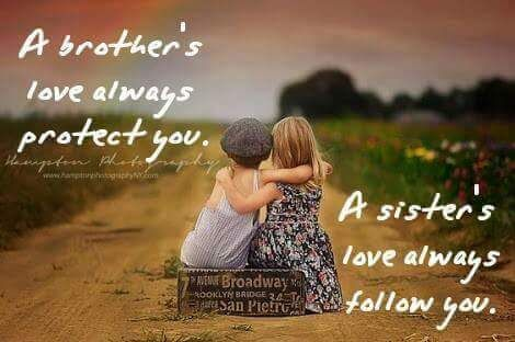 A brother's love is a sister's greatest treasure, a sister's happiness is brother's deepest desire. Tag-mention your brother and sister