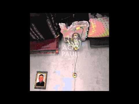 Acid Pauli - (La Voz) tan tierna