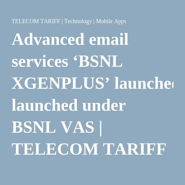 Advanced email services 'BSNL XGENPLUS' launched under BSNL VAS | TELECOM TARIFF | Technology | Mobile Apps
