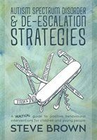 Autism Spectrum Disorder and De-escalation Strategies: A Practical Guide to Positive Behavioural…