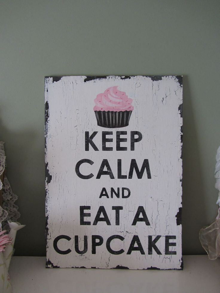 Need this for my kitchen! Keep Calm and Eat a Cupcake VINTAGE shabby chic by blueyedgirl, $48.00