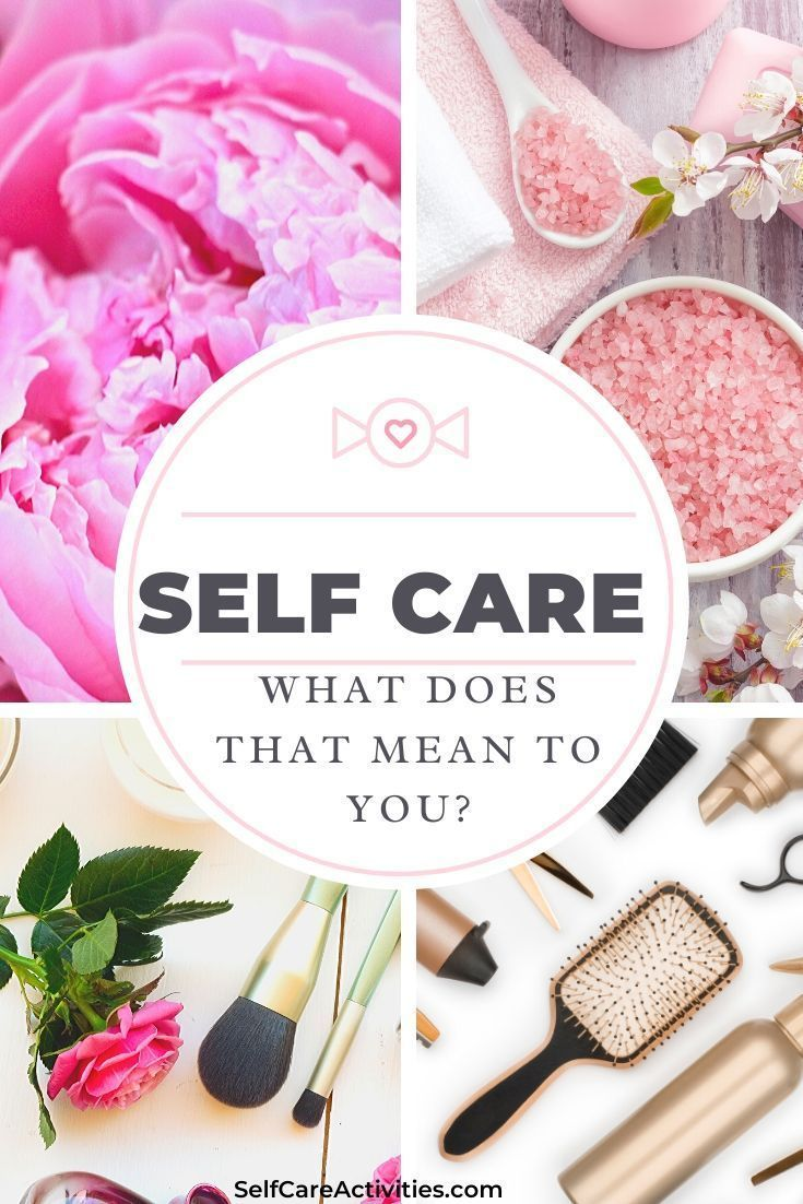 What Does SelfCare Mean To You What is self, Self care